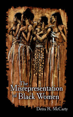 The Misrepresentation of Black Women by Detra R. McCarty image