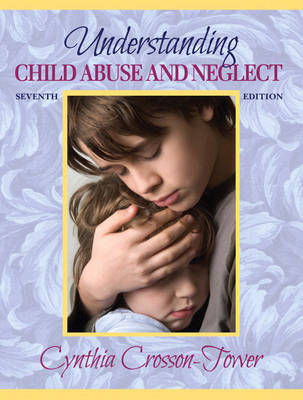 Understanding Child Abuse and Neglect by Cynthia Crosson-Tower image
