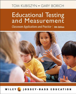 Educational Testing and Measurement: Classroom Application and Practice by Thomas Kubiszyn image