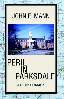 Peril in Parksdale by John E. Mann