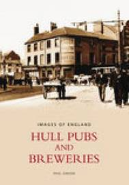 Hull Pubs & Breweries by Paul Gibson