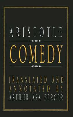 Aristotle Comedy by Arthur Asa Berger