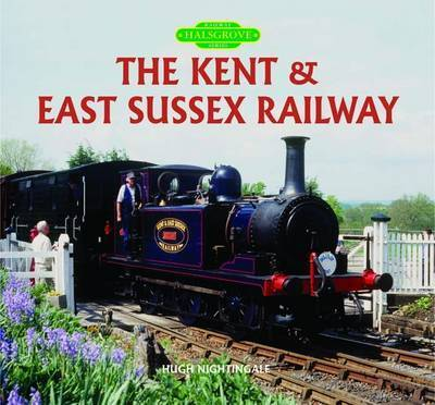 The Kent and East Sussex Railway by Hugh Nightingale