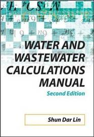 Water and Wastewater Calculations Manual by Shun Dar Lin image