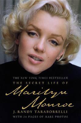 The Secret Life of Marilyn Monroe by J.Randy Taraborrelli