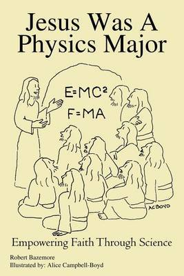 Jesus Was A Physics Major by Robert Bazemore image