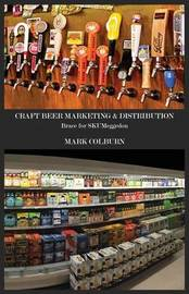 Craft Beer Marketing & Distribution by Mark Colburn