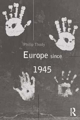 Europe Since 1945 by Philip Thody