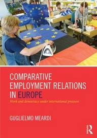 Comparative Employment Relations in Europe by Guglielmo Meardi