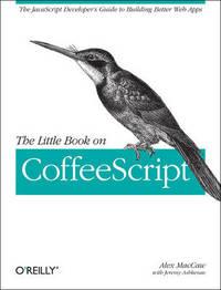 Little Book on CoffeeScript by Alex MacCaw