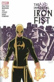 Immortal Iron Fist: The Complete Collection Volume 1 by Ed Brubaker