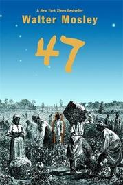 47 by Walter Mosley image