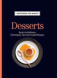 Mastering the Basics: Desserts by Murdoch Books Test Kitchen