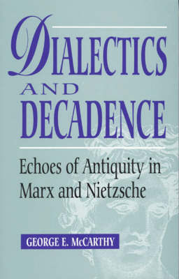 Dialectics and Decadence by George E McCarthy image