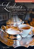 London's Afternoon Teas, Updated Edition by Susan Cohen
