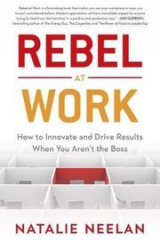 Rebel at Work by Natalie Neelan
