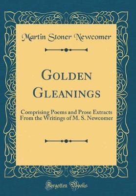 Golden Gleanings by Martin Stoner Newcomer