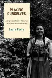 Playing Ourselves by Laura Peers