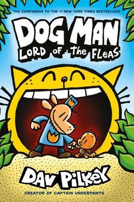 Dog Man 5: Lord of the Fleas PB by Dav Pilkey