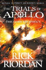 The Dark Prophecy (The Trials of Apollo Book 2) by Rick Riordan