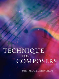 Technique for Composers by Michael G. Cunningham image