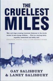 The Cruellest Miles by Gay Salisbury