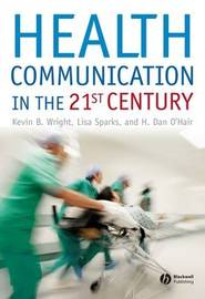 Health Communication in the 21st Century by Kevin Bradley Wright image