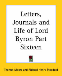 Letters, Journals and Life of Lord Byron: pt.16 by Thomas Moore image