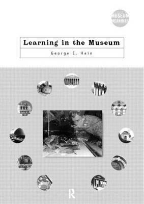 Learning in the Museum by George E Hein