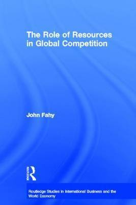The Role of Resources in Global Competition by John Fahy