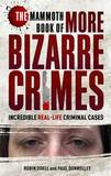 The Mammoth Book of More Bizarre Crimes by Robin Odell