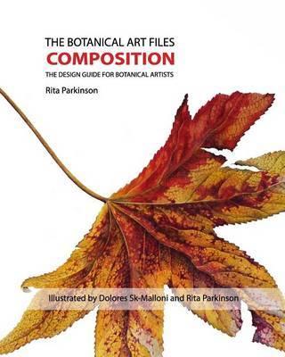 The Botanical Art Files Composition by Rita Parkinson