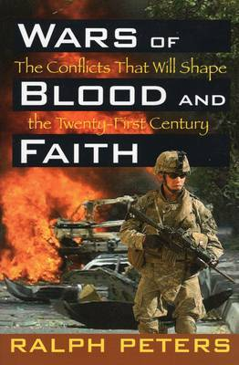 Wars of Blood and Faith by Ralph Peters image