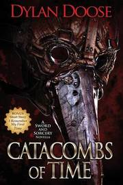 Catacombs of Time by Dylan Doose