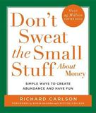 Don't Sweat the Small Stuff about Money by Richard Carlson