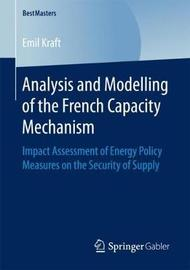 Analysis and Modelling of the French Capacity Mechanism by Emil Kraft