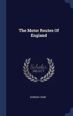 The Motor Routes of England by Gordon Home image