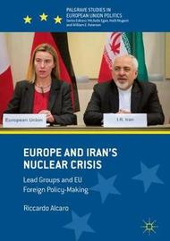Europe and Iran's Nuclear Crisis by Riccardo Alcaro