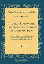 The Year Book of the United States Brewers' Association, 1909 by United States Brewers' Association image