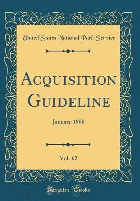 Acquisition Guideline, Vol. 62 by United States National Park Service