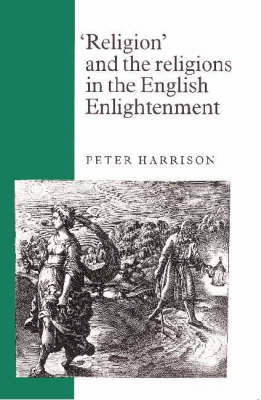 'Religion' and the Religions in the English Enlightenment by Peter Harrison image