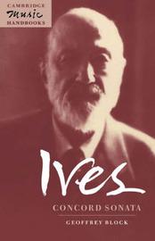 Ives: Concord Sonata by Geoffrey Block