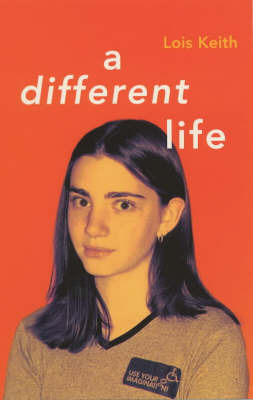 A Different Life by Lois Keith