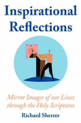 Inspirational Reflections by Richard Sherrer