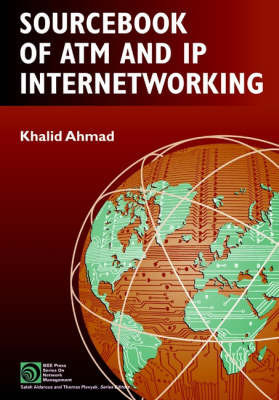 Sourcebook of ATM and IP Internetworking by Khalid Ahmad