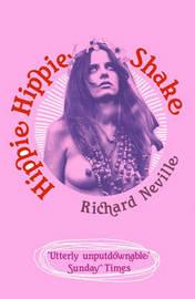 Hippie Hippie Shake by Richard Neville image