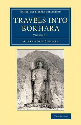 Travels into Bokhara by Alexander Burnes