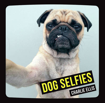 Dog Selfies by Charlie Ellis
