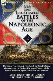 Illustrated Battles of the Napoleonic Age-Volume 2 by Arthur Griffiths