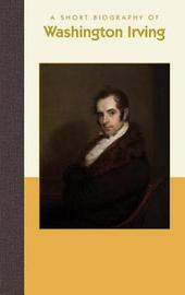 A Short Biography of Washington Irving by Henri-Pierre Corbacho